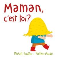 Matthieu Maudet et Michaël Escoffier - Maman, c'est toi ?.