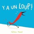 Matthieu Maudet - Y a un loup !.