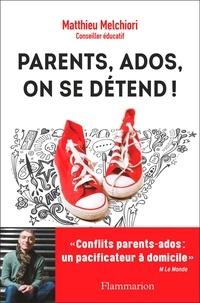 Matthieu Melchiori - Parents, ados, on se détend !.