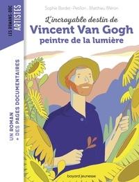 L'incroyable destin de Van Gogh, peintre de la lumière.