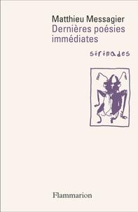 Matthieu Messagier - Dernières poésies immédiates - Sérénades.
