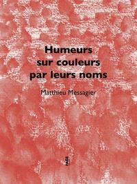 Matthieu Messagier - Humeurs sur couleurs par leurs noms.
