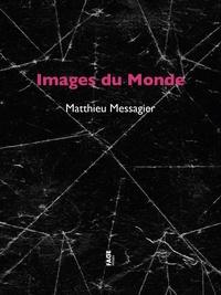 Matthieu Messagier - Images du Monde.