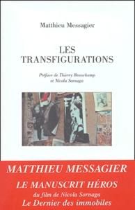 Matthieu Messagier - Les transfigurations.