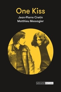 Matthieu Messagier et Jean-Pierre Cretin - One kiss.