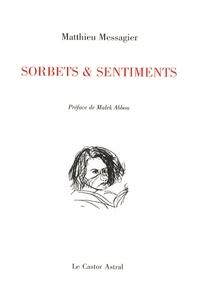 Matthieu Messagier - Sorbets et sentiments - Par la même chose mais différente.