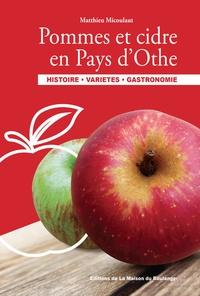 Matthieu Micoulaut - Pommes et cidre en Pays d'Othe - Histoire, variétés, gastronomie.