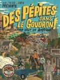 Matthieu Morin et Camille Lavaud Benito - Des pépites dans le goudron - Un roadtrip brut en Amérique.