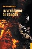 Matthieu Munch - La Vengeance du Faucon.