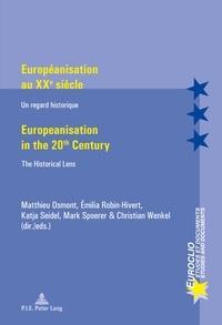 Matthieu Osmont et Emilia Robin-Hivert - Européanisation au XXe siècle / Europeanisation in the 20th century - Un regard historique / The Historical Lens.