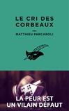 Matthieu Parcaroli - Le cri des corbeaux.