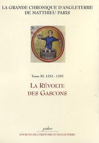 Matthieu Paris - La Grande Chronique d'Angleterre - Tome 11, 1252-1255, La révolte des Gascons.