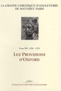 Matthieu Paris - La grande chronique d'Angleterre - Tome 12, 1256-1273, Les Provisions d'Oxford.