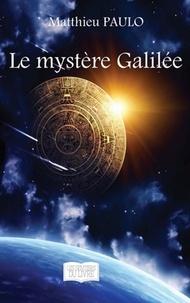 Matthieu Paulo - Le mystère Galilée.