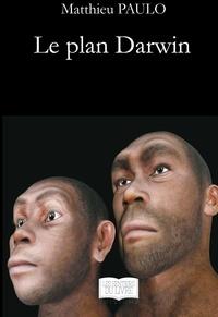 Matthieu Paulo - Le plan Darwin.