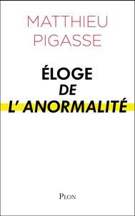 Matthieu Pigasse - Eloge de l'anormalité.