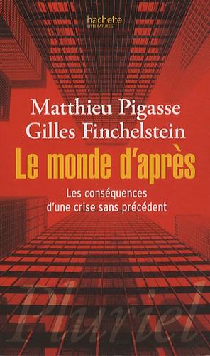 Matthieu Pigasse et Gilles Finchelstein - Le monde d'après - Les conséquences d'une crise sans précédent.