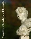 Matthieu Pinette et Antoinette Le Normand-Romain - Camille Claudel en Picardie chez elle.