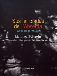 Matthieu Poitavin - Sus lei piadas de l'Absenta - Sur les pas de l'Absente.