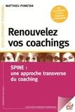 Matthieu Pometan - Renouvelez vos coachings - SPINE : une approche transverse du coaching.