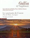 Matthieu Poux et Matthieu Demierre - Le sanctuaire de Corent (Puy-de-Dôme, Auvergne) - Vestiges et rituels.