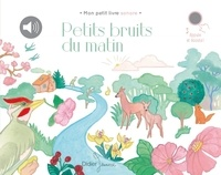 Matthieu Prual et Lisa Zordan - Petits bruits du matin.