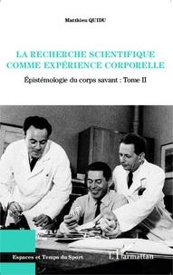 Histoiresdenlire.be Epistémologie du corps savant - Tome 2, La recherche scientifique comme expérience corporelle Image