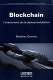 Matthieu Quiniou - Blockchain - L'avènement de la désintermédiation.
