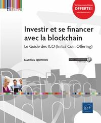 Matthieu Quiniou - Investir et se financer avec la blockchain - Le guide des ICO (Initial Coin Offering).