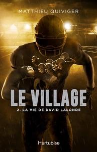 Téléchargement ebook iphone Le village par Matthieu Quiviger 9782897814632