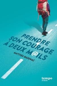 Ebooks informatiques gratuits télécharger pdf Prendre son courage à deux mails PDF RTF MOBI (French Edition) par Matthieu Radenac 9782748526738