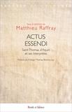 Matthieu Raffray - Actus essendi - Saint Thomas d'Aquin et ses interprètes.