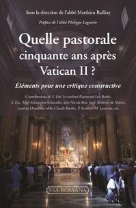 Quelle pastorale après Vatican II ?- Eléments pour une critique constructive - Matthieu Raffray |