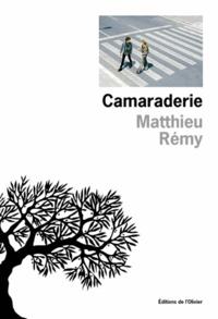 Matthieu Rémy - Camaraderie.