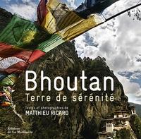 Matthieu Ricard - Bhoutan - Terre de sérénité.