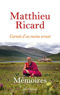Matthieu Ricard - Carnets d'un moine errant.