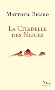 Matthieu Ricard - La Citadelle des neiges.
