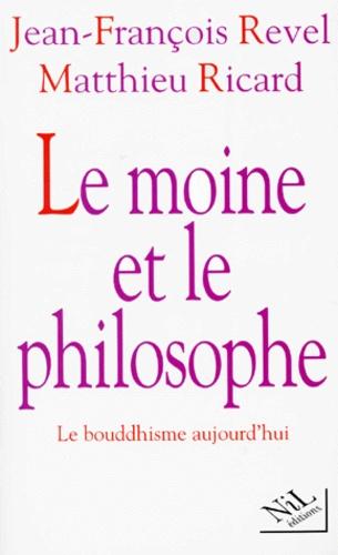 Le moine et le philosophe. Le bouddhisme aujourd'hui