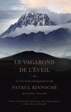 Matthieu Ricard - Le vagabond de l'éveil - La vie et les enseignements de Patrul Rinpoché.