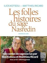 Matthieu Ricard et Ilios Kotsou - Les folles histoires du sage Nasredin. 1 CD audio MP3