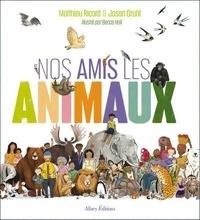Matthieu Ricard et Jason Gruhl - Nos amis les animaux.