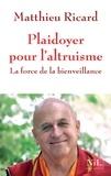 Matthieu Ricard - Plaidoyer pour l'altruisme - La force de la bienveillance.