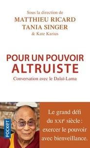 Matthieu Ricard et Tania Singer - Pour un pouvoir altruiste.