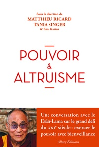 Matthieu Ricard et Tania Singer - Pouvoir et altruisme.