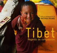 Matthieu Ricard - Tibet - Regards de compassion.