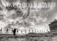 Matthieu Ricard - Visages de paix / Terres de sérénité.