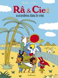 Matthieu Roda - Ra & Cie Tome 2 : 4 scarabées dans le vent.