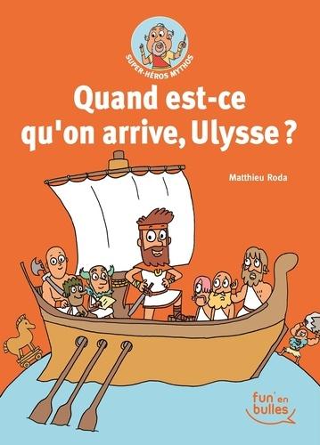 Super-Héros Mythos Tome 2 Quand est-ce qu'on arrive, Ulysse ?