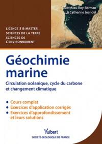 Matthieu Roy-Barman et Catherine Jeandel - Géochimie marine - Circulation océanique, cycle du carbone et changement climatique.