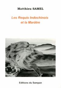 Matthieu Samel - Les requis indochinois et la Marâtre (1945-1952).